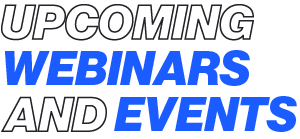 Upcoming webinars and events